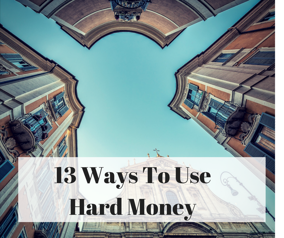 13 Different Ways to Use a Hard Money Loan | Private Money Utah